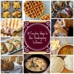 10 Creative Ways to Use Thanksgiving Leftovers