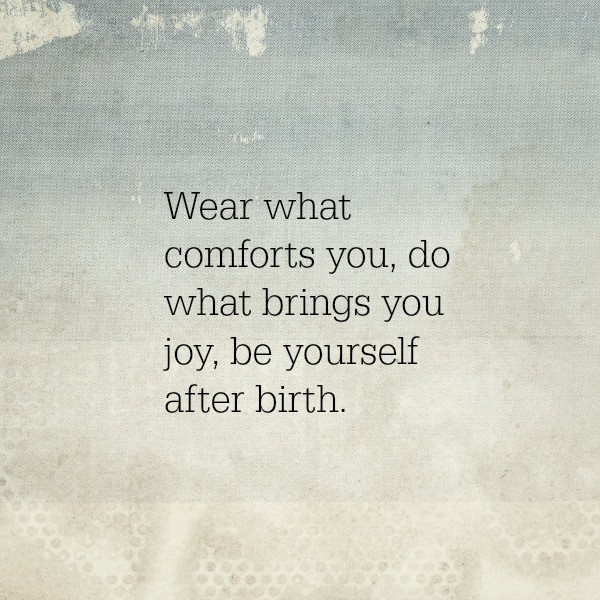 Be Yourself After Birth a post from Alice Seuffert, Dining with Alice about embracing what makes you happy after birth. #parenting #moms #confidence