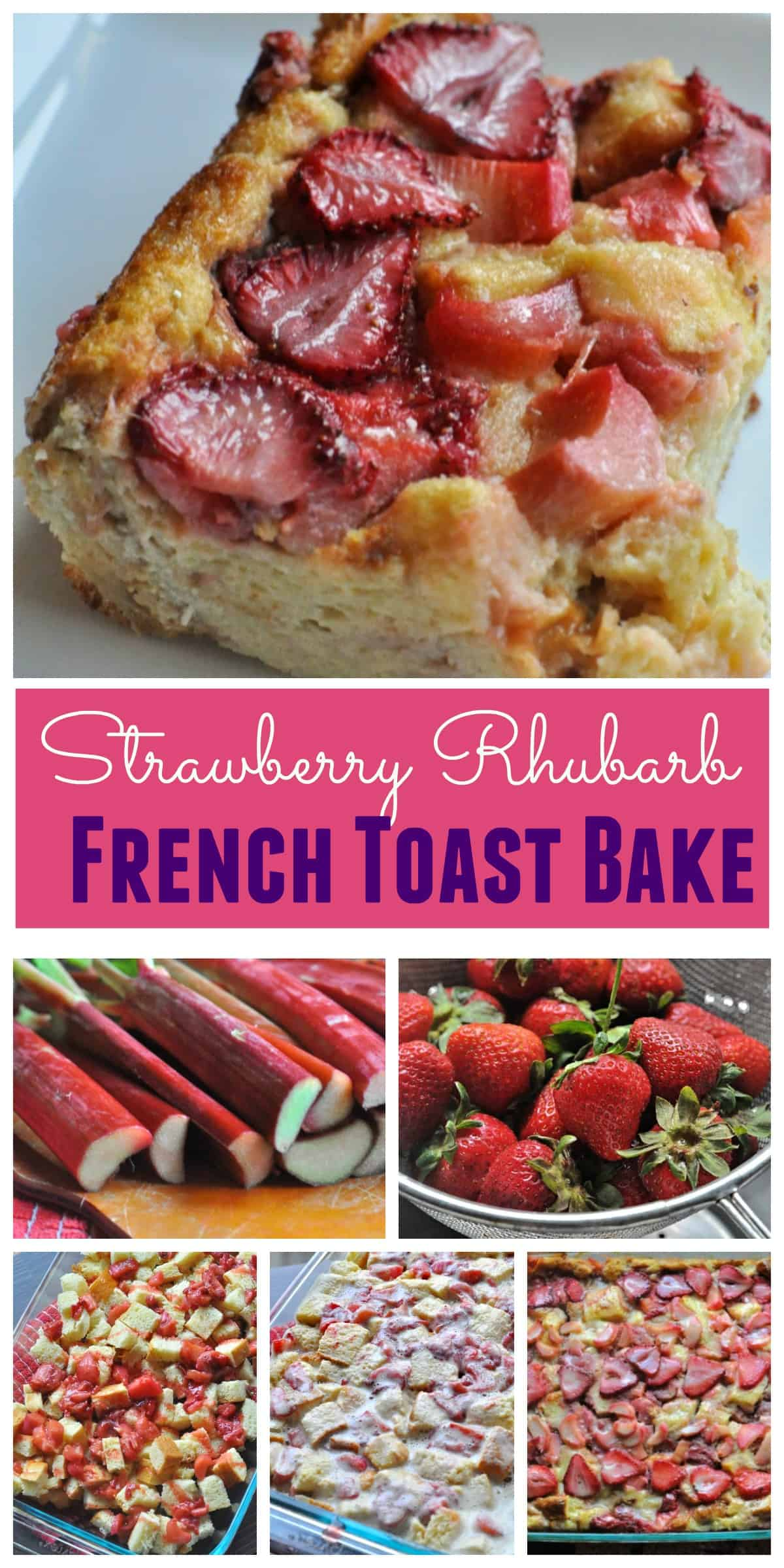 Strawberry Rhubarb French Toast Bake recipe brioche bread